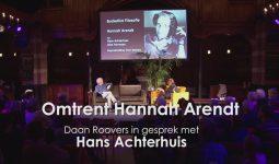 Omtrent Hannah Arendt – Daan Roovers in gesprek met Hans Achterhuis